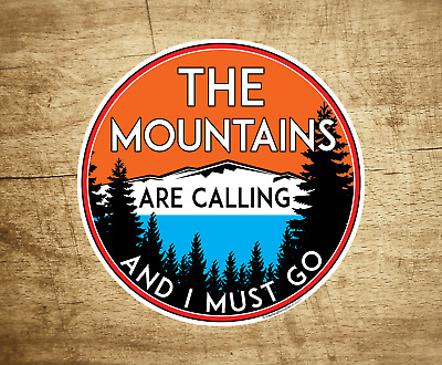"3"" The Mountains Are Calling Vinyl Sticker Decal National Park Forest"