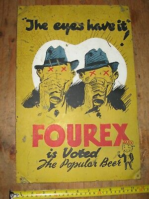 "Fourex Beer: Vintage ""the Eyes Have It"", Heavy Tin Sign."