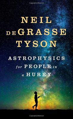 Astrophysics for People in a Hurry by Neil deGrasse Tyson (Physics) [Hardcover]