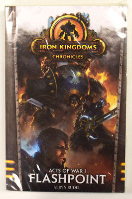Iron Kingdoms Chronicles - Acts of War I Flashpoint Softcover Novel PIP 609