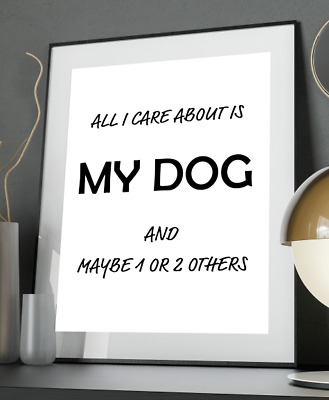 Love Dog Inspirational Quote Poster Art Print A3 A4 A5 A6 Decor Gift Wall Puppy