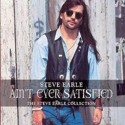 Steve Earle : Ain't Ever Satisfied: THE STEVE EARLE COLLECTION CD (1999)