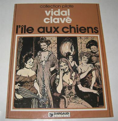 L'ile Aux Chiens ,1981 Tbe,collection Pilote N°17 (Vidal Clave),dargaud
