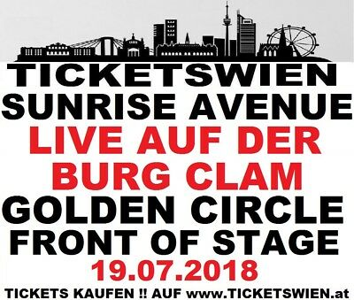 SUNRISE AVENUE Burg Clam 19.07.2018! Front of Stage / Golden Circle! TICKETSWIEN