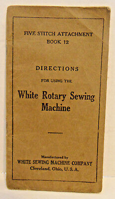 Early 1900s? Directions for Using White Rotary Sewing Machine,5-Stitch Attachmt.