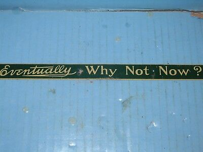 Eventually Why Not Now? EARLY Gold Medal Flour Tin Lihto Store Shelf Strip Sign