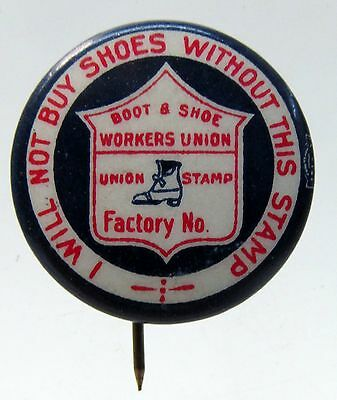 circa 1910 BOOT & SHOE WORKERS UNION celluloid pinback button w/ back paper *