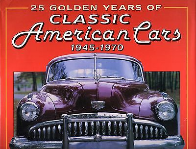 25 Golden Years of Classic American Cars 1945-1970