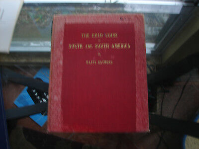 The Gold Coins of North and South America by Waite Raymond