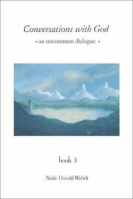 Conversations with God: An Uncommon Dialogue, Book 1 by Walsch, Neale Donald
