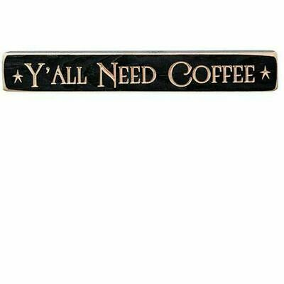 """""""Y'ALL NEED COFFEE Wooden Distressed Primitive Rustic Country Sign"""