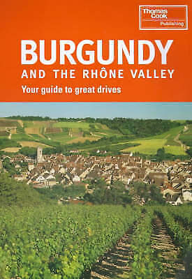 Burgundy and the Rhone Valley (Signpost Guides), Sanger, Andrew, Very Good Book