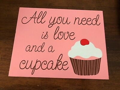 WOOD PLAQUE - ALL YOU NEED IS LOVE AND A CUPCAKE - Hand Painted Art 10x8""