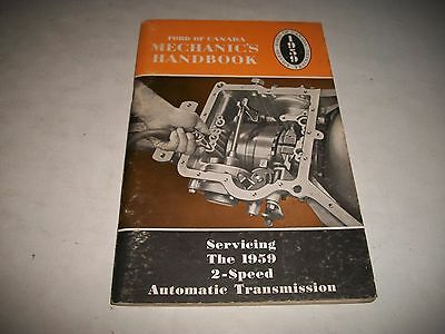Ford Mechanics Handbook- Servicing The 1959 2-Speed Automatic Transmission