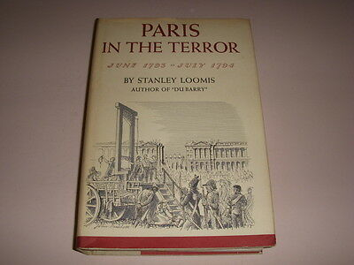 PARIS IN THE TERROR, 1793-1974, by STANLEY LOOMIS, FRENCH REVOLUTION, HB/DJ 1964