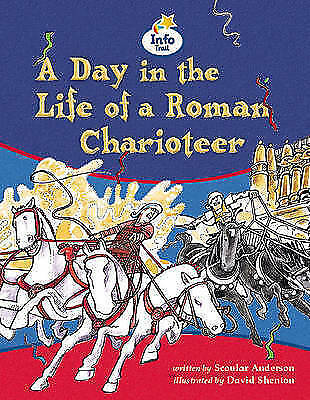 Day in the Life of a Charioteer Info Trail Competent Book 5 (LITERACY LAND), Hal