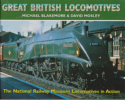 great british locomotives the national railway museum locomotives in action