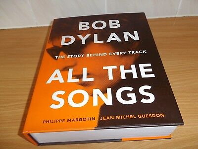 Bob Dylan: All the Songs The Story Behind Every Track 9781579129859 MARCH SALE
