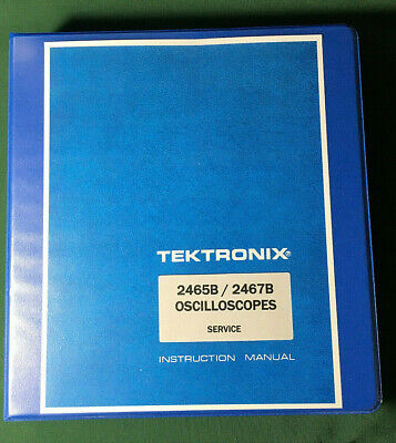 Tektronix 2465B 2467B Service Manual: 11X17 Foldouts & Hard Cover 3 Ring Binder
