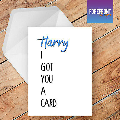 Personalised 'I got you a card' greeting card - Funny/Joke/Spoof/Silly/Rude card