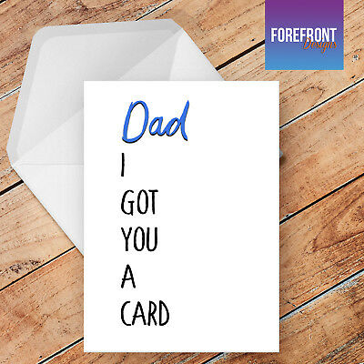 Personalised 'I got you a card' father's day - Funny/Joke/Spoof/Silly/Rude card
