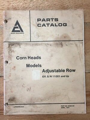Allis-Chalmers Corn Head Adjustable Row S/N 11001 & Up Parts Catalog Manual 4/81