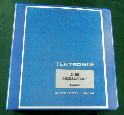 "Tektronix 2465 Service Manual: w/11""X17"" Foldouts & Hardcover 3 Ring Binder"