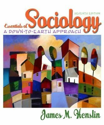 Essentials of Sociology : A Down-to-Earth Approach by James M. Henslin 7th Edit