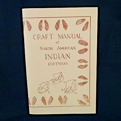 Craft Manual of North American Indian Footwear SC Book 1969 George M. White