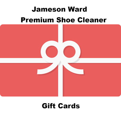 Jameson Ward Premium Shoe Cleaner Gift Cards (Available in $10,$25,$50,$100 Amou
