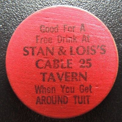 Stan  &  Lois's      Cable  25       Tavern       {  Wooden  Nickel  }