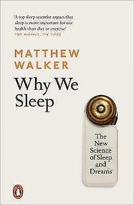 NEW Why We Sleep By Matthew Walker - Paperback - Free Shipping