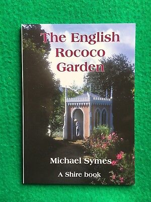 The English Rococo Garden by Michael Symes (New Shire Paperback, 2005)
