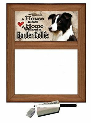 Border Collie - Dog Themed Dry Erase Marker Board - A House is Not a Home withou
