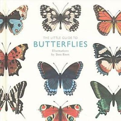 The Little Guide To Butterflies - Frost, Tom (Ilt) - New Book