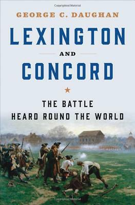Lexington and Concord: The by George C. Daughan 1st Edition (Hardcover) NEW