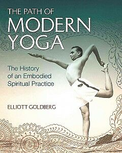 Path of Modern Yoga - The History of an Embodie...-NEW-9781620555675 by Goldberg