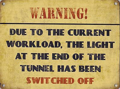 """New 15x20cm """"light at the end of the tunnel has been switched off"""" metal sign"""