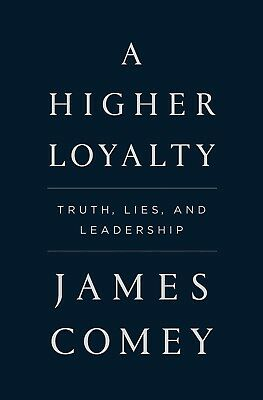 A Higher Loyalty: Truth, Lies, and Leadership by James Comey (Hardcover) NEW