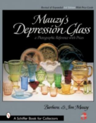 Mauzy's Depression Glass: A Photographic Reference With Prices (Schiffer Book fo