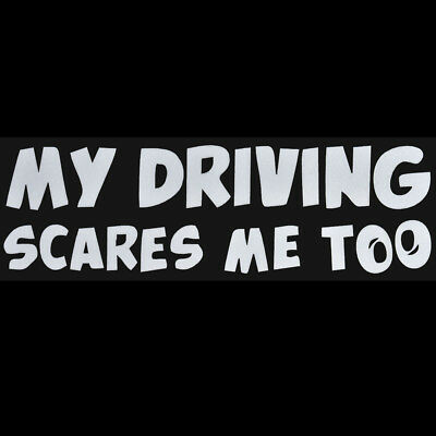 ID Funny Car Stickers MY DRIVING SCARES ME TOO Car/Window Vinyl Decal Sticker