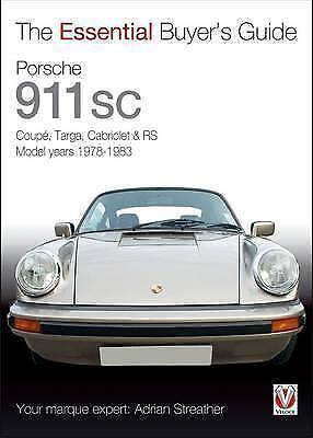Porsche 911 SC: Coupe, Targa, Cabriolet & RS Model Years 1978-1983 by Adrian Str
