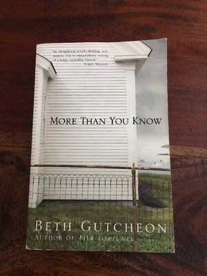More Than You Know By Beth Gutcheon (2000, Paperback)