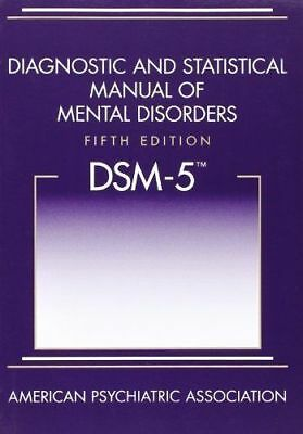 Diagnostic and Statistical Manual of Mental Disorders, Fifth Edition DSM-5