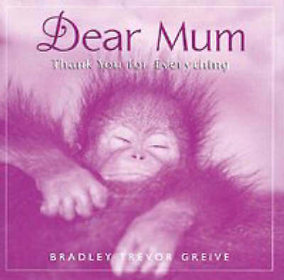Dear Mum: Thank You for Everything, Greive, Bradley Trevor, Very Good Book
