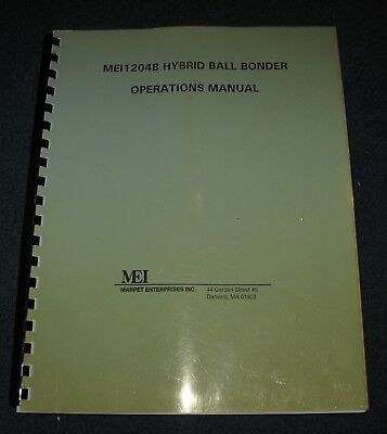 Marpet Enterprises MEI 1204B Hybrid Ball Bonder Operations Manual