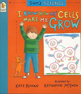 Sam's Science: I Know How My Cells Make Me Grow, Kate Rowan, Very Good Book