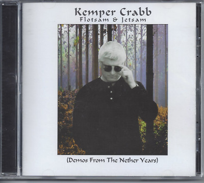 Kemper Crabb-Flotsam & Jetsam(Demos From The Nether Years)CD Christian Rock(NEW)