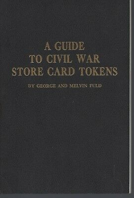 A guide to Civil War Store Card Tokens George & Melvin Fuld