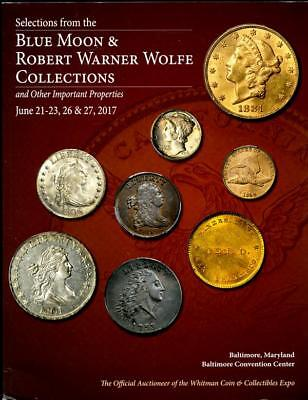 Stack's Blue Moon & Robert Warner Wolfe Collections June, 2017 Auction Catalog